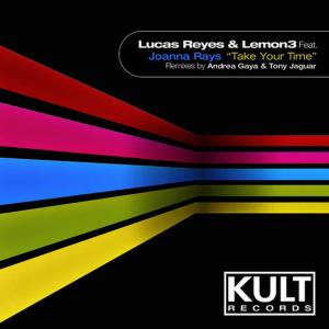 """Album Kult Records Presents """"Take Your Time"""" from Lucas Reyes"""