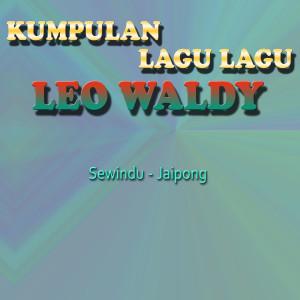 Kumpulan Lagu Lagu dari Leo Waldy