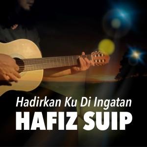 Album Hadirkan Ku Di Ingatan from Hafiz Suip
