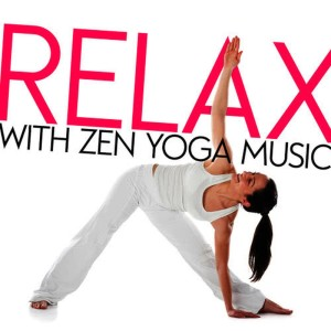 Relaxing Yoga Music的專輯Relax with Zen Yoga Music