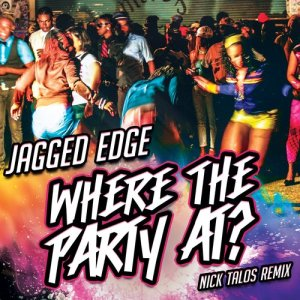 Jagged Edge的專輯Where the Party at? (Re-Recorded) [Nick Talos Remix]