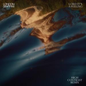 London Grammar的專輯Lord It's a Feeling (High Contrast Remix) (Explicit)