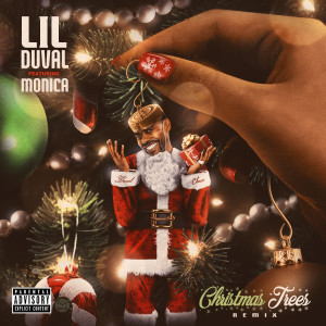 Album Christmas Trees (Remix) [feat. Monica] from Lil Duval