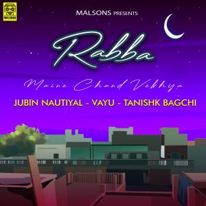 Rabba Maine Chand Vekhya dari Jubin Nautiyal