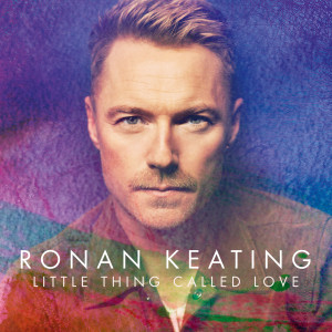 Ronan Keating的專輯Little Thing Called Love