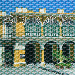 Album 9 Guitar the Latin Way from Spanish Guitar Chill Out
