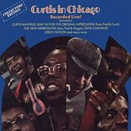 Album Curtis In Chicago - Recorded Live! from Curtis Mayfield