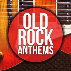 Album Old Rock Anthems: Best Classsic Songs of the 60's 70's Oldies Music Hits from Various Artists