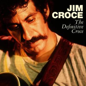 Album The Definitive Croce from Jim Croce