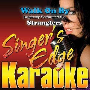 Singer's Edge Karaoke的專輯Walk on By (Originally Performed by Stranglers) [Karaoke Version]
