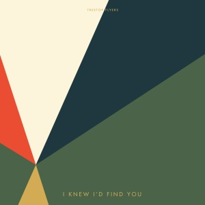 Album I Knew I'd Find You from Treetop Flyers