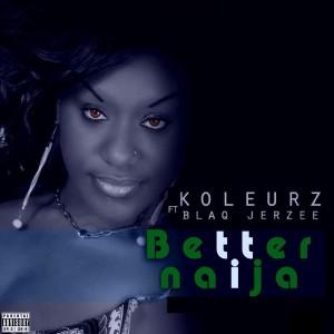 Album Better Naija (Explicit) from Blaq Jerzee