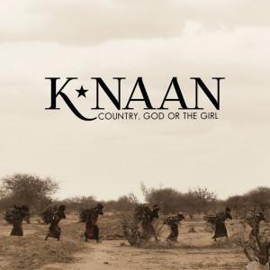 Country, God Or The Girl dari K'naan