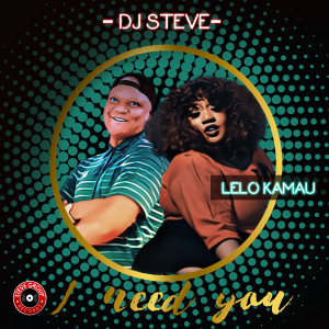 Album I Need You from DJ Steve