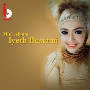 Mini Album Iyeth Bustami dari Iyeth Bustami
