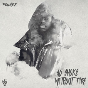 Album No Smoke Without Fire (Explicit) from Poundz