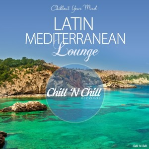 Album Latin Mediterranean Lounge (Chillout Your Mind) from Various Artists