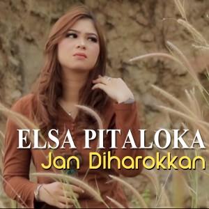 Elsa Pitaloka - Jan Diharokkan dari Elsa Pitaloka