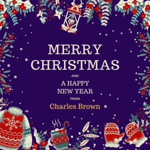 Album Merry Christmas and a Happy New Year from Charles Brown from Charles Brown