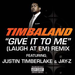 Give It To Me (Laugh At Em) Remix (Explicit Version)