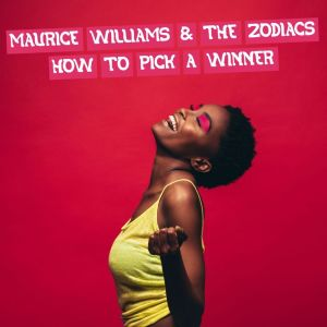 Album How to Pick a Winner from Maurice Williams & The Zodiacs