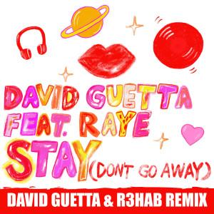David Guetta的專輯Stay (Don't Go Away) [feat. Raye] (David Guetta & R3HAB Remix)