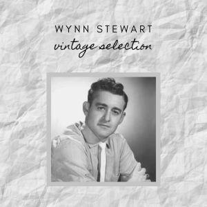 Album Wynn Stewart - Vintage Selection from Wynn Stewart