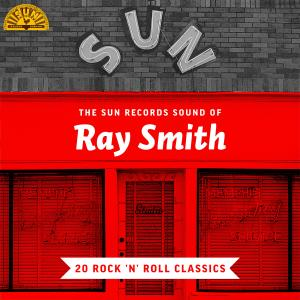 Album The Sun Records Sound of Ray Smith (20 Rock 'n' Roll Classics) from Ray Smith