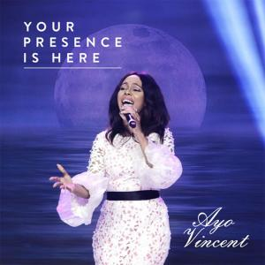 Album Ayo Vincent - Your Presence Is Here from Ayo Vincent