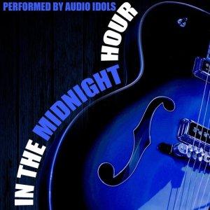 Audio Idols的專輯In the Midnight Hour