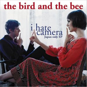 Album I Hate Camera - Japan-Only EP from The Bird & The Bee