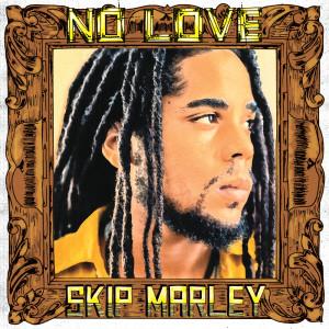 อัลบัม No Love ศิลปิน Skip Marley
