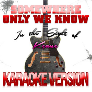 Karaoke - Ameritz的專輯Somewhere Only We Know (In the Style of Keane) [Karaoke Version] - Single