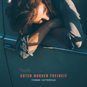 Yvonne Catterfeld的專輯Guten Morgen Freiheit