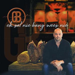 Album Ek Sal Nie Bang Wees Nie Single from Gert Bos