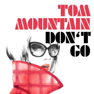 Album Don't Go from Tom Mountain