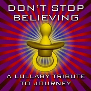 Album Don't Stop Believing - A Lullaby Tribute to Journey from Merry Tune Makers
