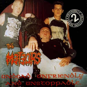 Album Undead, Unfriendly & Unstoppable from The Meteors