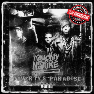 Album Poverty's Paradise (25th Anniversary - Remastered) from Naughty By Nature