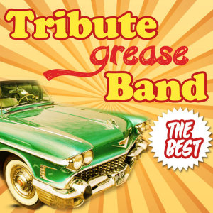 Album The Best Tribute to Grease Band from The Greasers