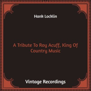 Album A Tribute to Roy Acuff, King of Country Music (Hq Remastered) from Hank Locklin