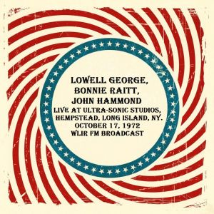 Album Live at Ultra-Sonic Studios, Hempstead, Long Island, NY. October 17th 1972, WLIR-FM Broadcast (Remastered) from Lowell George