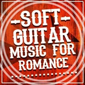 Album Soft Guitar Music for Romance from Soft Guitar Music