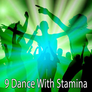 9 Dance with Stamina
