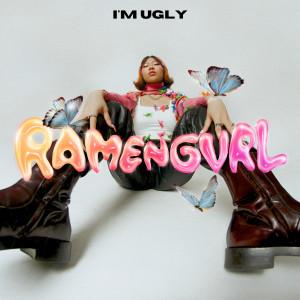 Album I'm Ugly (Explicit) from Ramengvrl