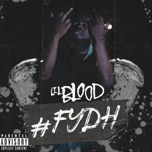 Album #FYDH from Lil Blood