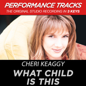 What Child Is This 2002 Cheri Keaggy