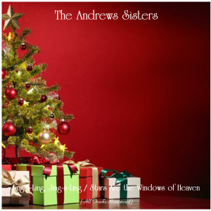 Album Jing-a-Ling, Jing-a-Ling / Stars Are the Windows of Heaven (All Tracks Remastered) from The Andrews Sisters