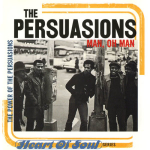The Persuasions的專輯Man, Oh Man: The Power Of Persuasion
