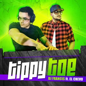 Album Tippy Toe (feat. El Chevo) from DJ Francis